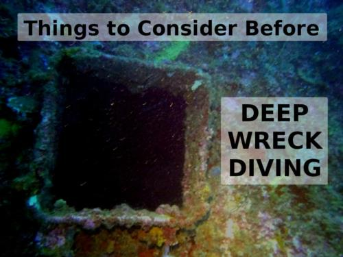 Things to Consider Before Deep Wreck Diving!