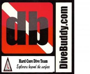 Where the elite and few make up Hardcore Dive Team! DiveBuddy.com & HardcoreDiveTeam.com